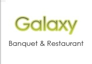 Galaxy Banquet & Restaurant.
