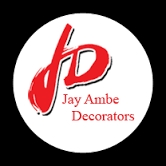Jay Ambe Decorators.