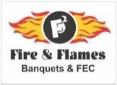 Fire & Flames Banquets & FEC